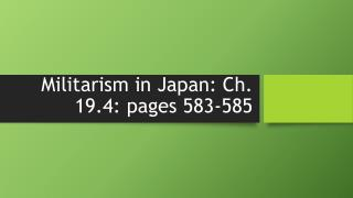 Militarism in Japan: Ch. 19.4: pages 583-585