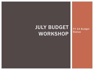 July Budget Workshop