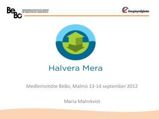 Medlemsmöte  BeBo , Malmö 13-14 september 2012 Maria Malmkvist