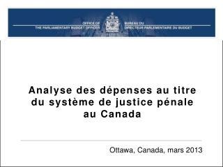 Analyse des dépenses au titre du système de justice pénale au Canada