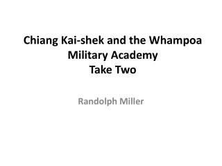 Chiang Kai-shek and the Whampoa Military  Academy Take Two
