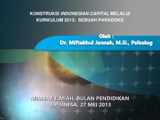 Oleh  : Dr. Miftakhul  Jannah ,  M.Si .,  Psikolog