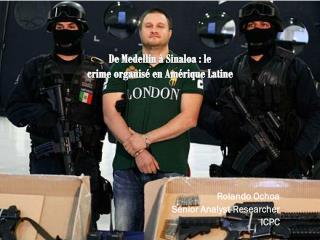 De Medellín à Sinaloa: le  crime organisé en Amérique Latine