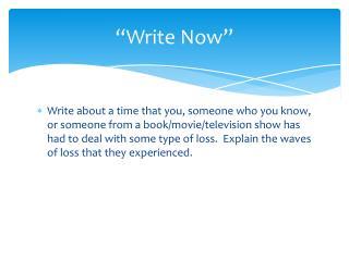 """""""Write Now"""""""