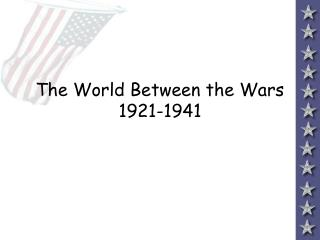 The World Between the Wars 1921-1941