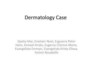 Dermatology Case