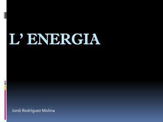 L' ENERGIA