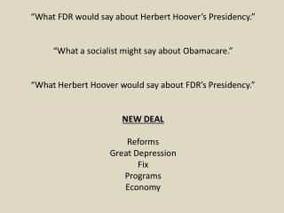 """What FDR would say about Herbert Hoover's Presidency."""