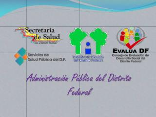 Administraci�n  P�blica del Distrito Federal