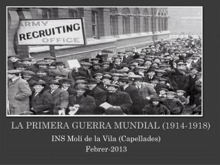 La Primera Guerra Mundial (1914-1918 )