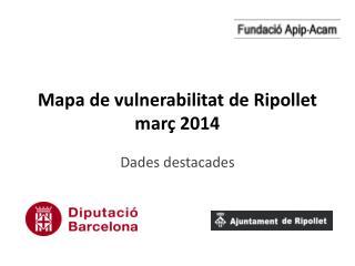 Mapa de vulnerabilitat de Ripollet m ar� 2014