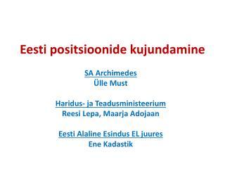 Eesti positsioonide  kujundamine