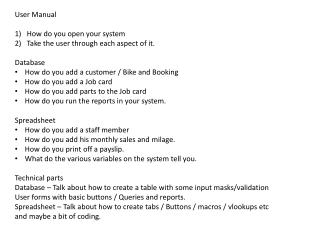 User Manual How do you open your system Take the user through each aspect of it. Database
