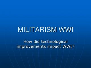 MILITARISM WWI
