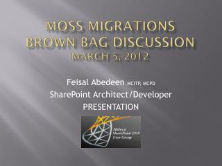 MOSS Migrations brown bag  discussion March 5, 2012