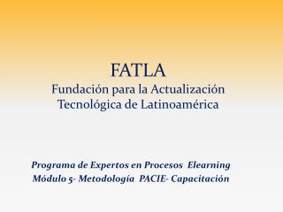 Programa de Expertos en Procesos  Elearning Módulo 5- Metodología  PACIE- Capacitación