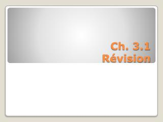 Ch. 3.1 Révision