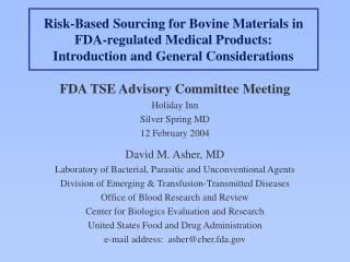 Risk-Based Sourcing for Bovine Materials in FDA-regulated Medical Products: Introduction and General Considerations