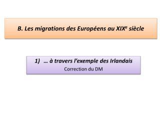 B . Les migrations des Européens au XIX e  siècle