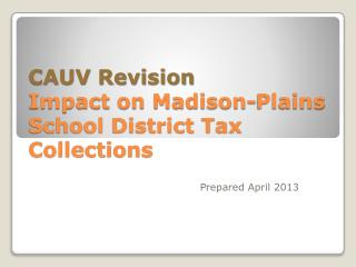CAUV Revision Impact on Madison-Plains School District Tax Collections