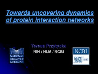 Towards uncovering dynamics of protein interaction networks