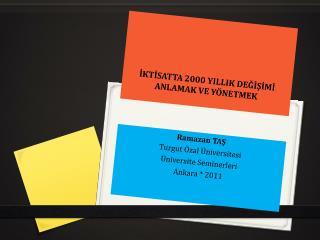 İKTİSATTA 2000 YILLIK DEĞİŞİMİ ANLAMAK VE YÖNETMEK