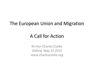 The European Union and Migration A Call for Action