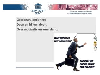 Gedragsverandering :  Doen  en  blijven doen , Over  motivatie  en  weerstand .