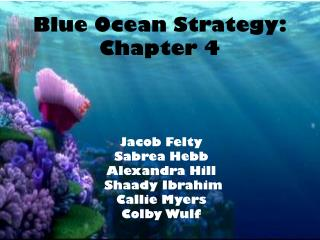 Blue Ocean  Strategy: Chapter 4