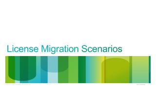 License Migration Scenarios