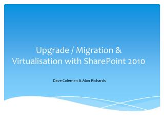 Upgrade / Migration & Virtualisation  with SharePoint 2010