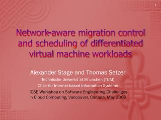 Network-aware migration control and scheduling of differentiated  virtual machine  workloads