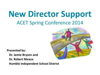 New Director Support ACET Spring Conference 2014
