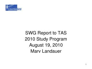 SWG Report to TAS 2010 Study Program August 19, 2010 Marv Landauer