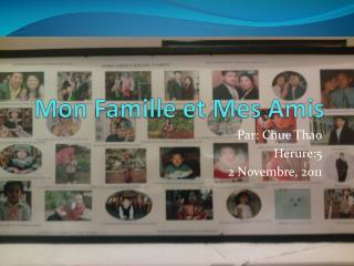 Mon  Famille  et  Mes  Amis
