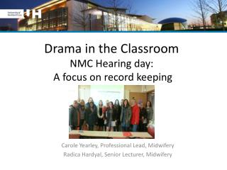 Drama in the Classroom NMC Hearing day:  A focus on record keeping