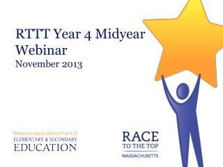 RTTT Year 4 Midyear Webinar November 2013
