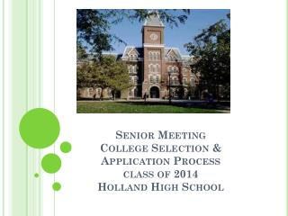 Senior Meeting College Selection &  Application Process class of 2014 Holland High School