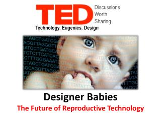 Designer Babies The Future of Reproductive Technology