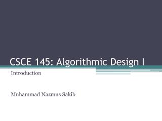 CSCE 145: Algorithmic Design I