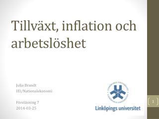 Tillväxt, inflation och arbetslöshet
