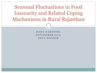 Seasonal Fluctuations in Food Insecurity and Related Coping Mechanisms in Rural Rajasthan