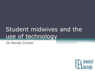 Student midwives and the use of technology