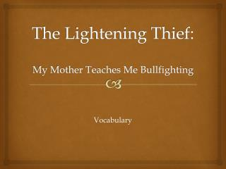 The Lightening Thief: My Mother Teaches Me Bullfighting