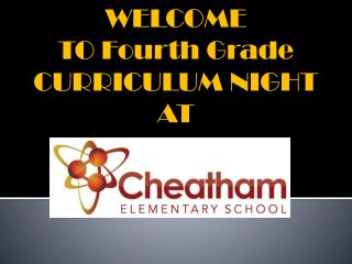 WELCOME TO Fourth Grade CURRICULUM NIGHT AT