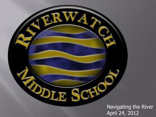 Navigating the River April 24, 2012