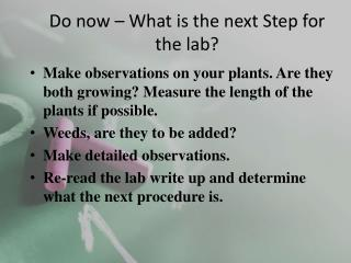 Do now  � What is the next Step for the lab?
