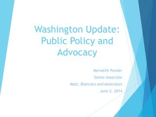 Washington Update: Public Policy and Advocacy