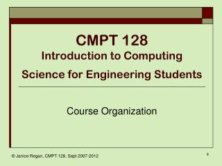 CMPT 128 Introduction to Computing Science for Engineering Students