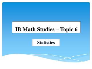 IB Math Studies � Topic 6